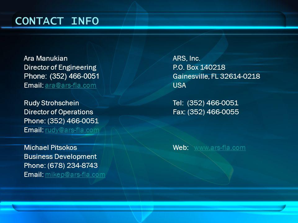 CONTACT INFO Ara Manukian ARS, Inc. Director of Engineering P.O. Box 140218. Phone: (352) 466-0051 Gainesville, FL 32614-0218.
