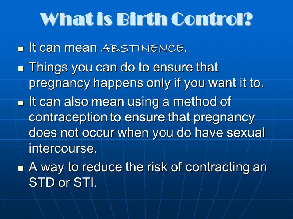 What is Birth Control It can mean ABSTINENCE.