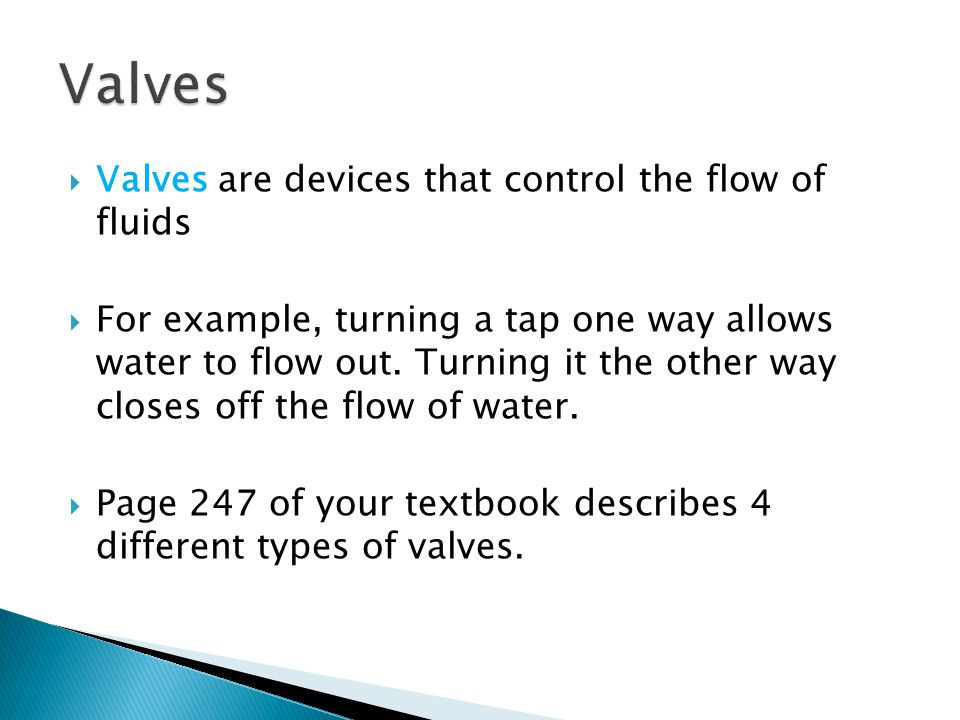 Valves Valves are devices that control the flow of fluids
