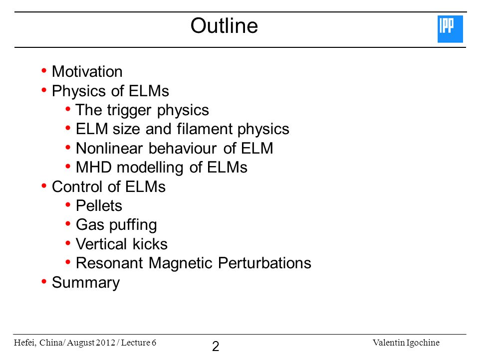 Outline Motivation Physics of ELMs The trigger physics