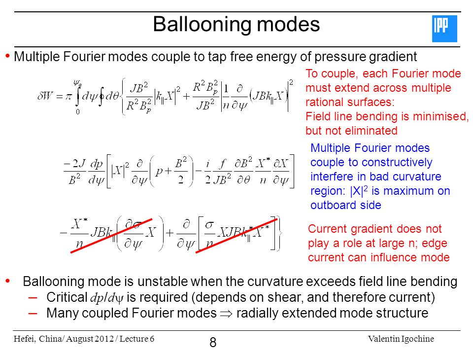 Ballooning modes Multiple Fourier modes couple to tap free energy of pressure gradient.