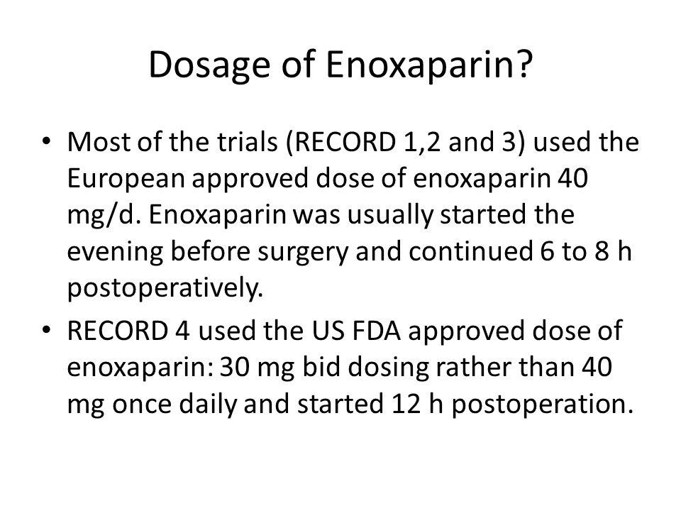 Dosage of Enoxaparin