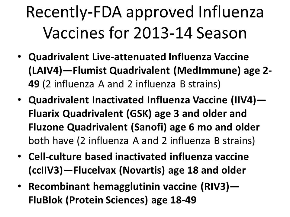 Recently-FDA approved Influenza Vaccines for 2013-14 Season