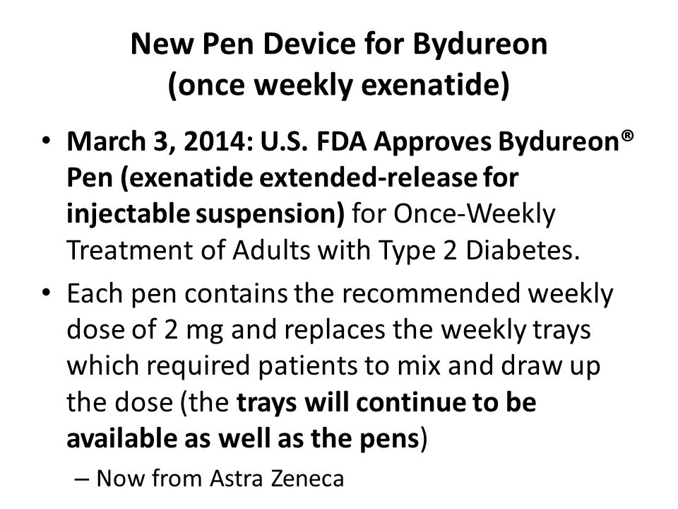 New Pen Device for Bydureon (once weekly exenatide)