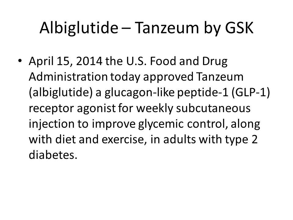 Albiglutide – Tanzeum by GSK
