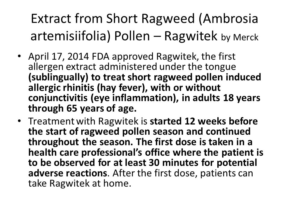 Extract from Short Ragweed (Ambrosia artemisiifolia) Pollen – Ragwitek by Merck