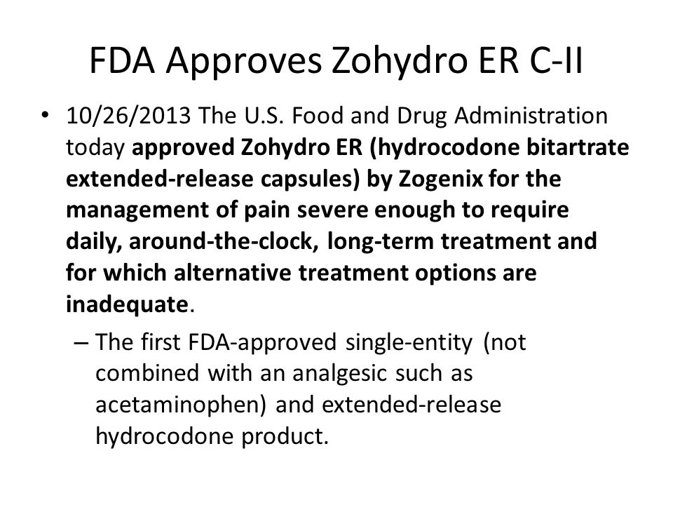 FDA Approves Zohydro ER C-II
