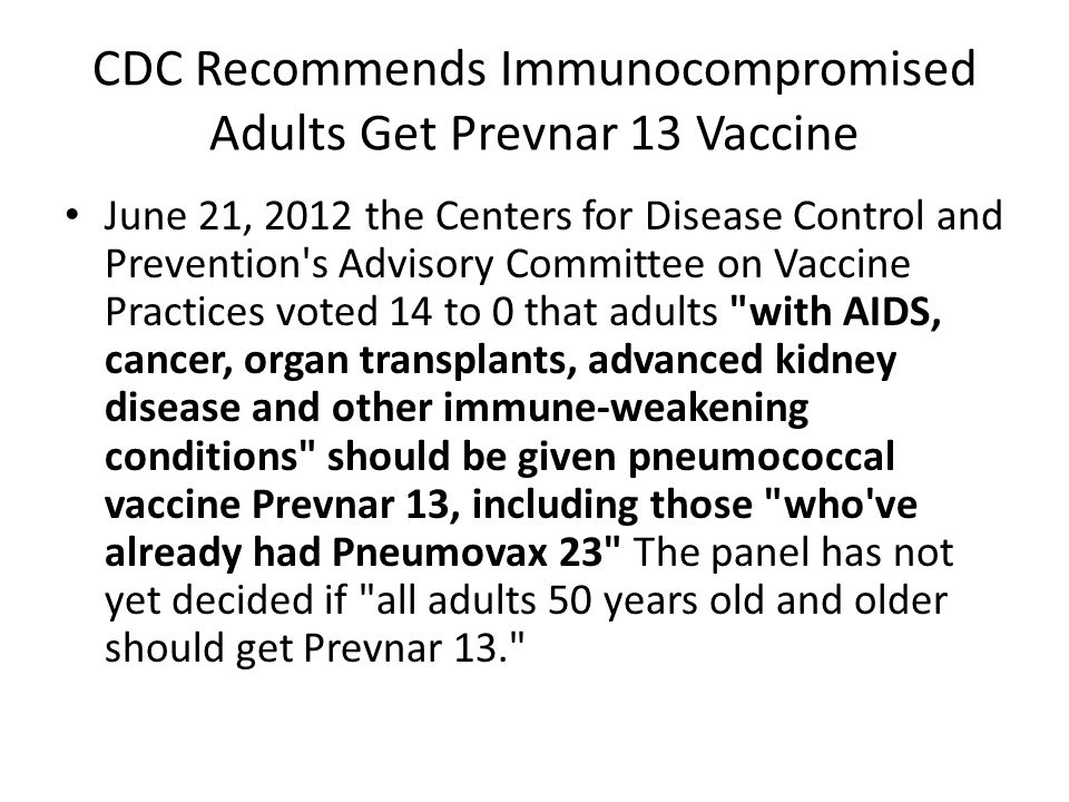 CDC Recommends Immunocompromised Adults Get Prevnar 13 Vaccine