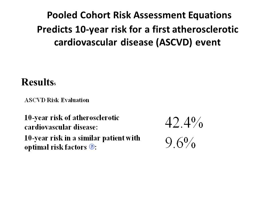 Pooled Cohort Risk Assessment Equations Predicts 10-year risk for a first atherosclerotic cardiovascular disease (ASCVD) event