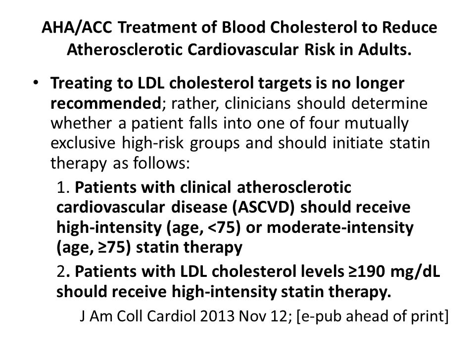AHA/ACC Treatment of Blood Cholesterol to Reduce Atherosclerotic Cardiovascular Risk in Adults.