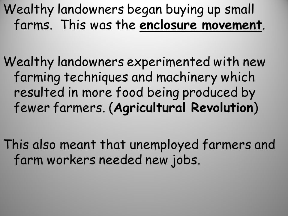 Wealthy landowners began buying up small farms