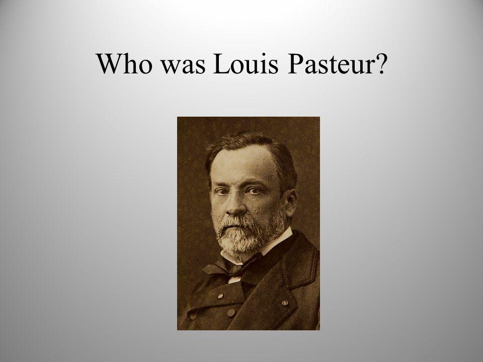 Who was Louis Pasteur