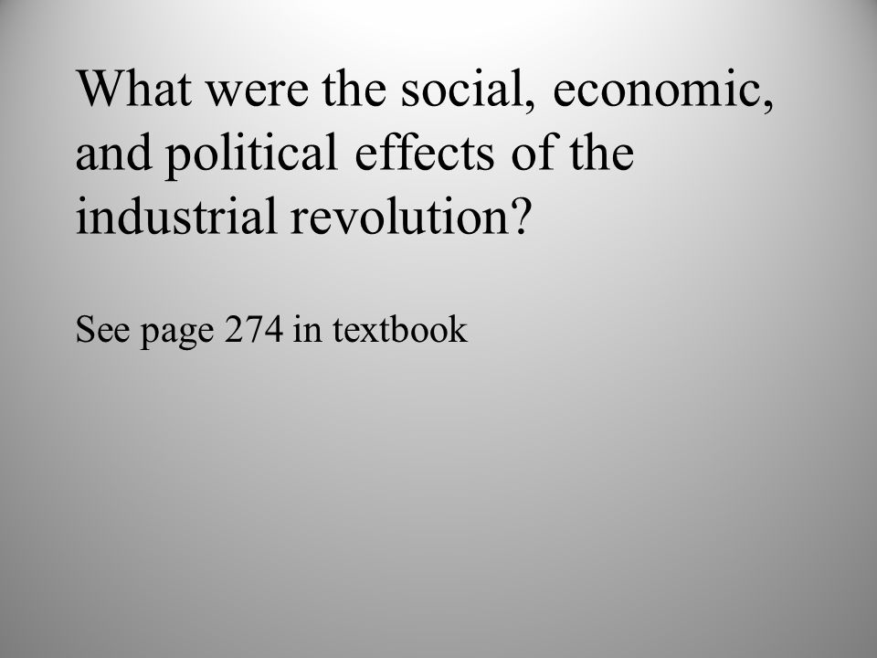 What were the social, economic, and political effects of the industrial revolution