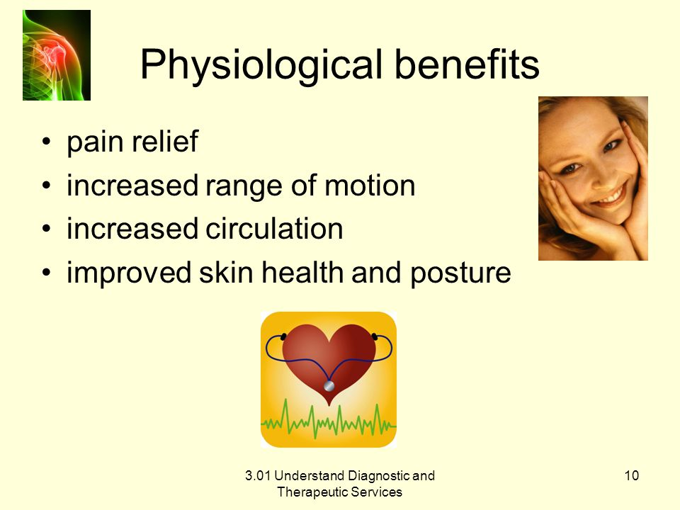Physiological benefits