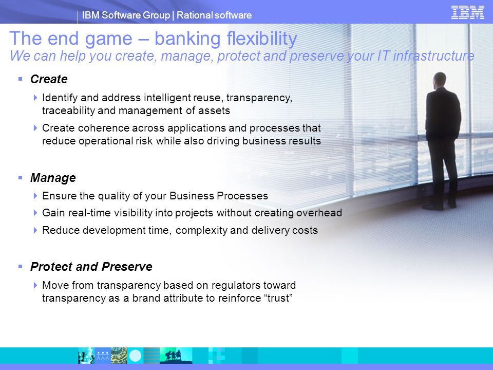 The end game – banking flexibility We can help you create, manage, protect and preserve your IT infrastructure