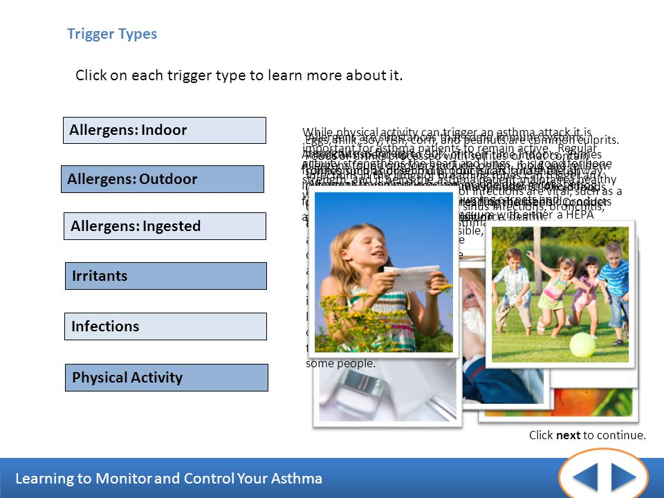 Allergens found outdoors include pollen, mold and mildew.