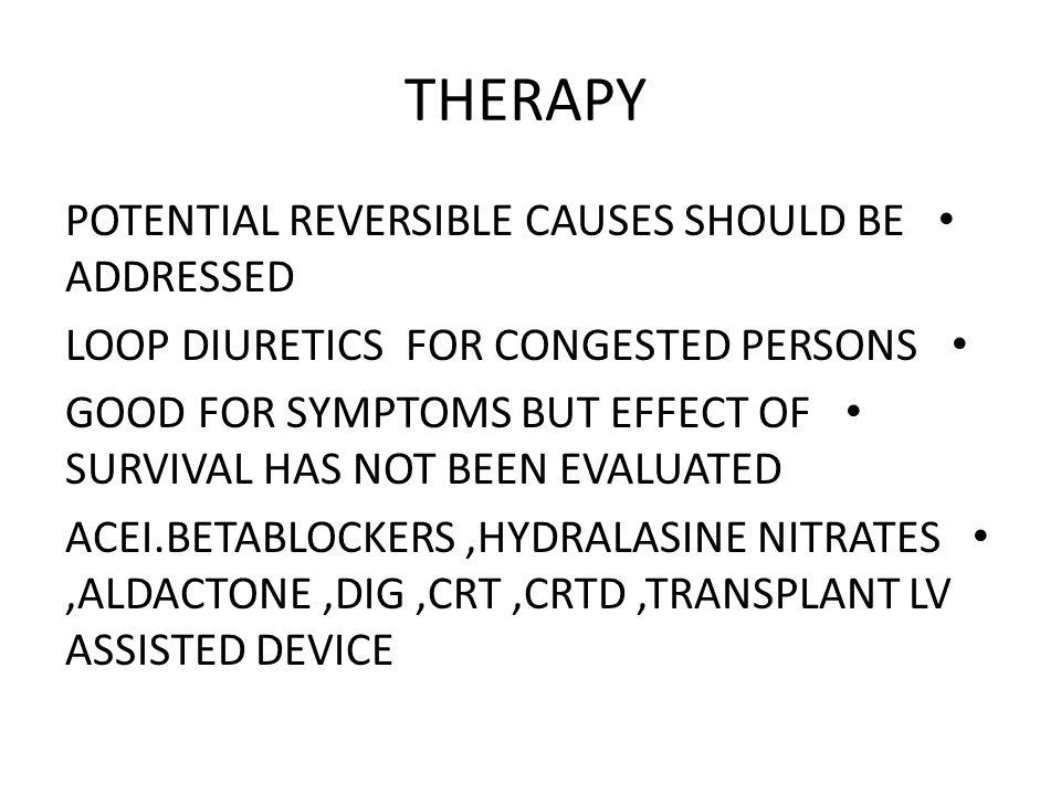 THERAPY POTENTIAL REVERSIBLE CAUSES SHOULD BE ADDRESSED