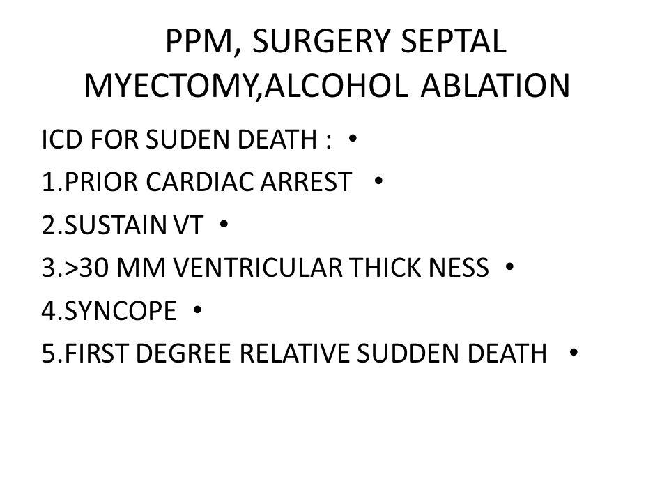 PPM, SURGERY SEPTAL MYECTOMY,ALCOHOL ABLATION