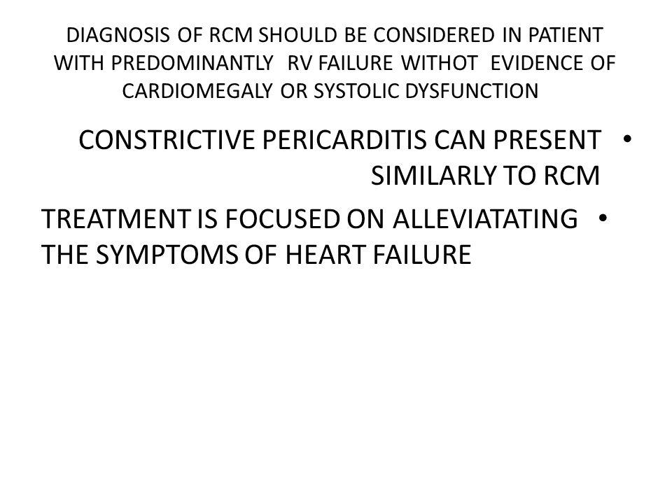 CONSTRICTIVE PERICARDITIS CAN PRESENT SIMILARLY TO RCM