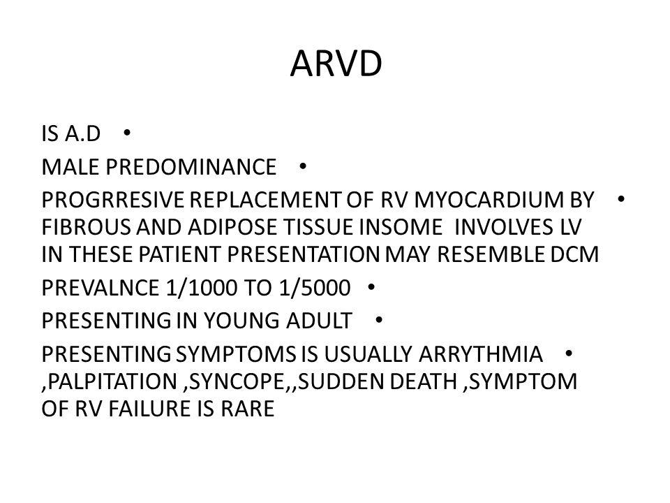 ARVD IS A.D MALE PREDOMINANCE