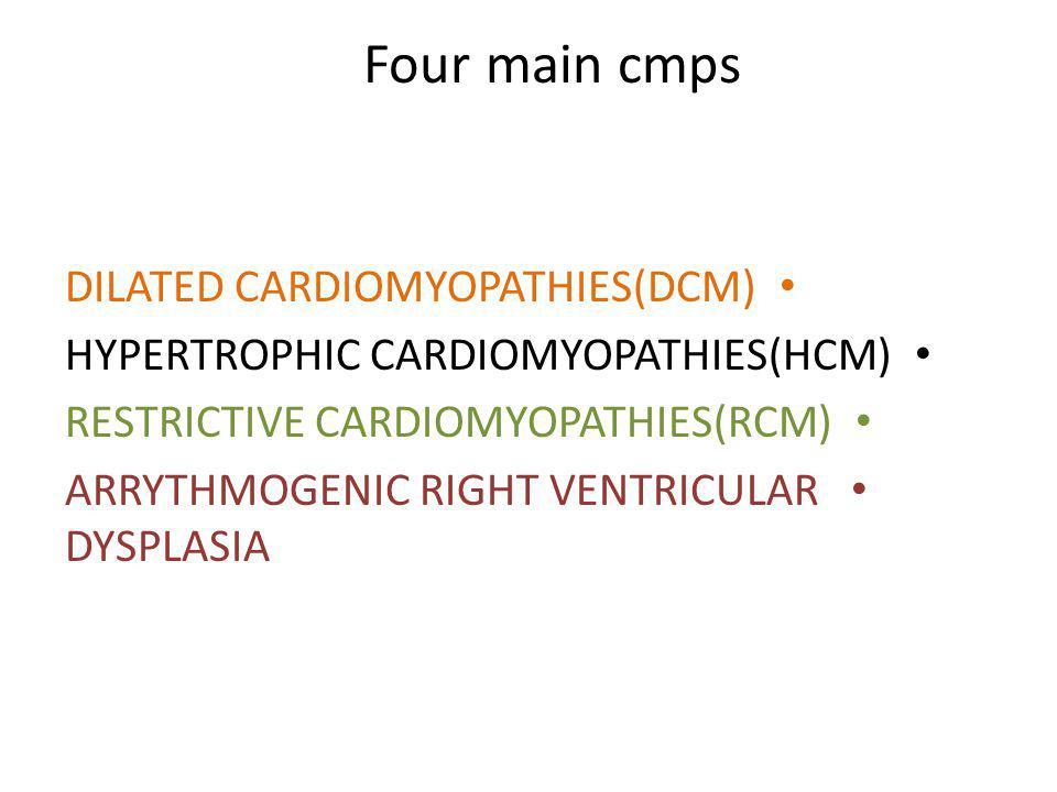 Four main cmps DILATED CARDIOMYOPATHIES(DCM)