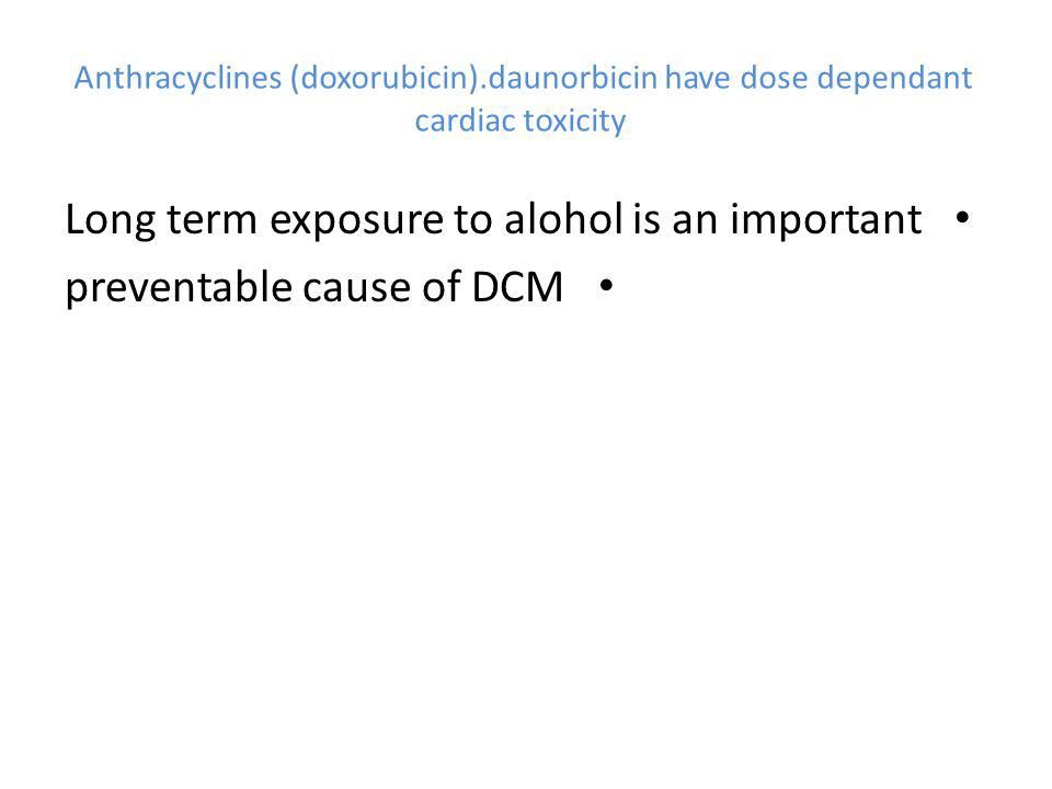 Long term exposure to alohol is an important preventable cause of DCM