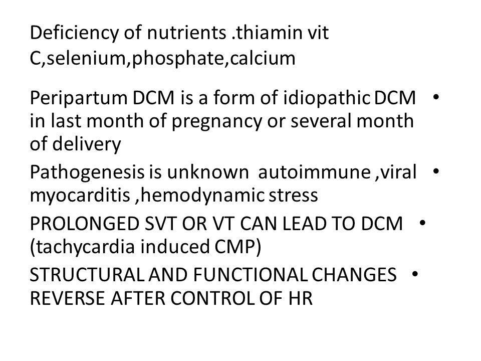Deficiency of nutrients .thiamin vit C,selenium,phosphate,calcium