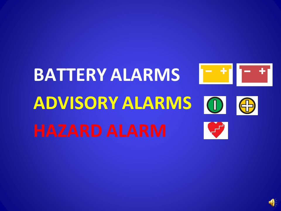 BATTERY ALARMS BATTERY < 15 minutes of power BEEP Q SEC