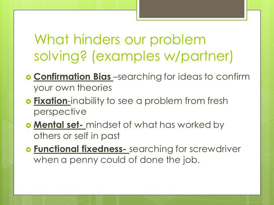 What hinders our problem solving (examples w/partner)