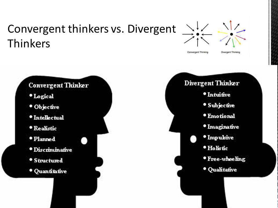 Convergent thinkers vs. Divergent Thinkers