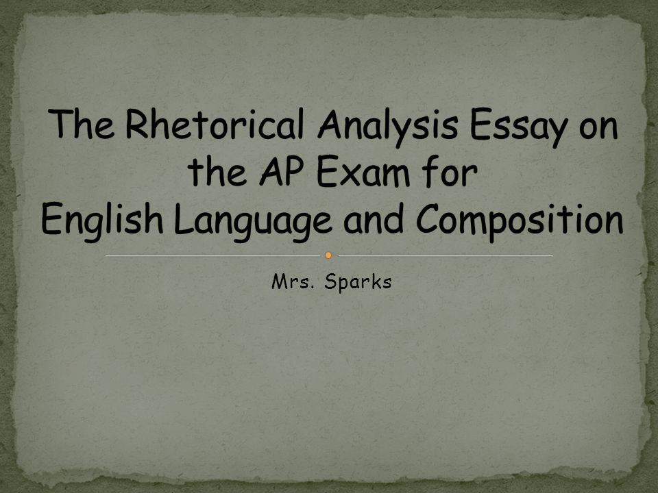 ap english language rhetorical analysis essays With the ap english language and composition exam coming up, it's important to find the best practice resources, and that includes practice tests the ap language and composition exam has two sections: a multiple-choice section with 52-55 multiple questions, and a free-response section with three essay questions—one synthesis prompt, one .