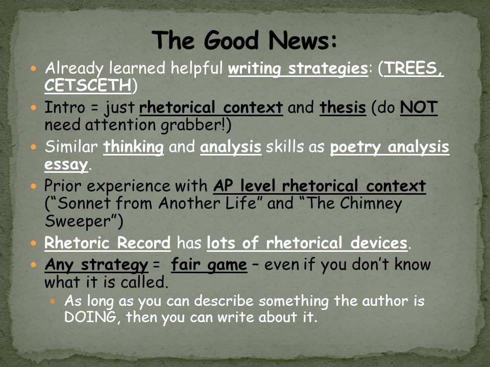 The Good News: Already learned helpful writing strategies: (TREES, CETSCETH)