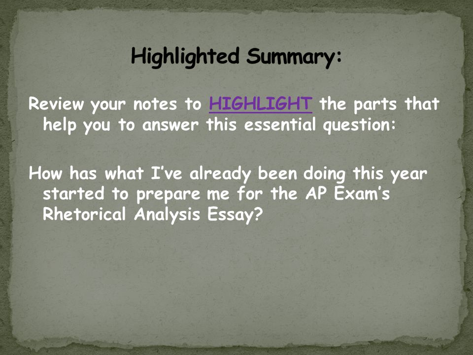 Highlighted Summary: Review your notes to HIGHLIGHT the parts that help you to answer this essential question: