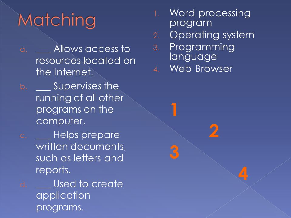 1 2 3 4 Matching Word processing program Operating system