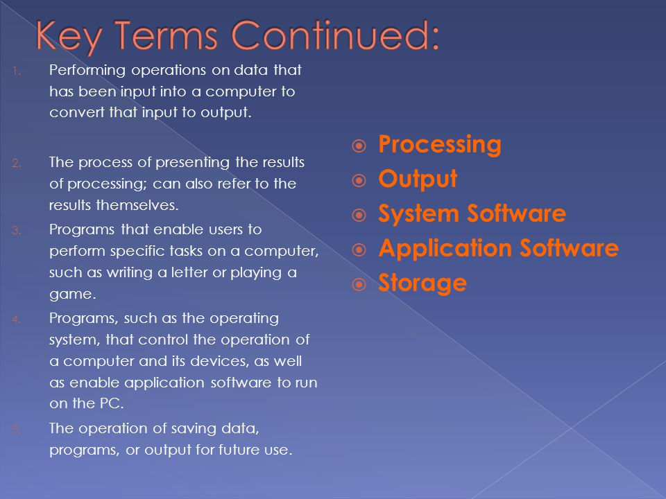 Key Terms Continued: Processing Output System Software