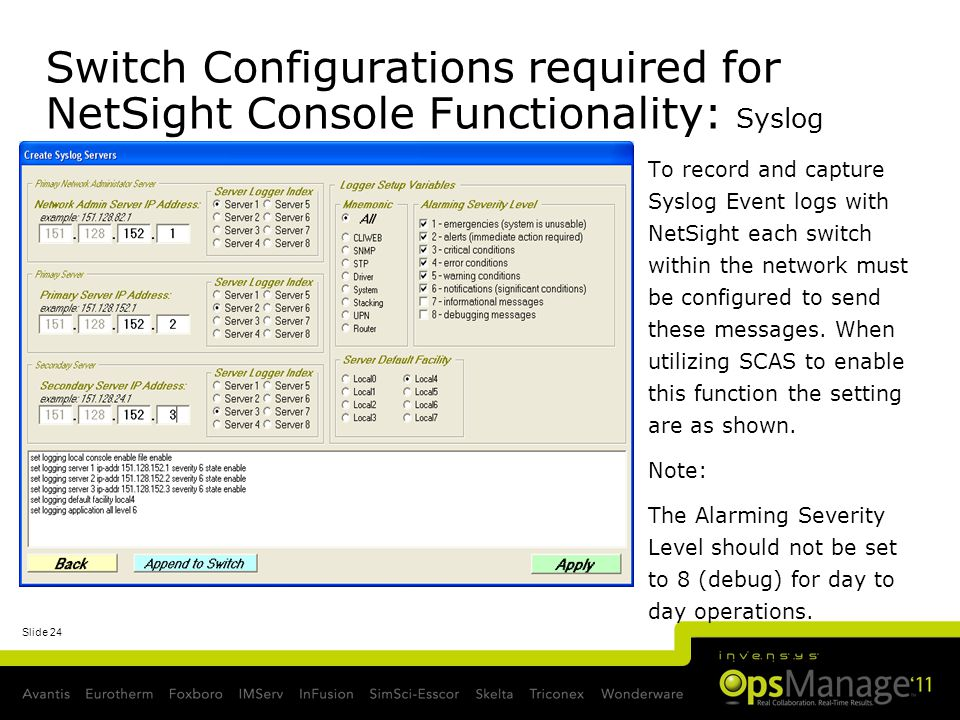 Switch Configurations required for NetSight Console Functionality: Syslog