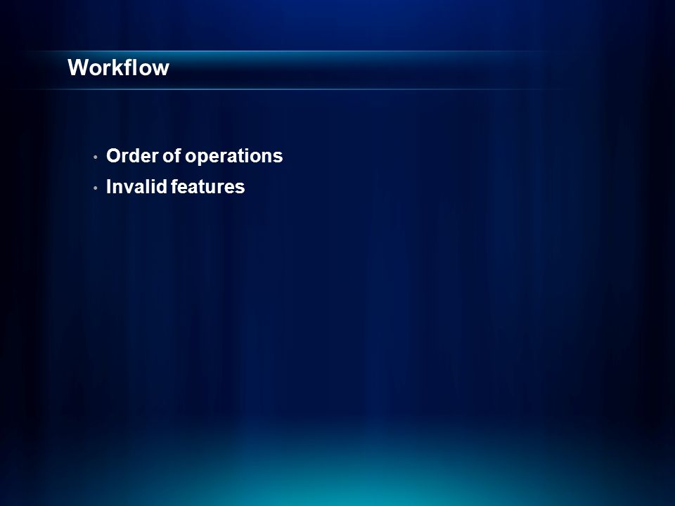 Workflow Order of operations Invalid features