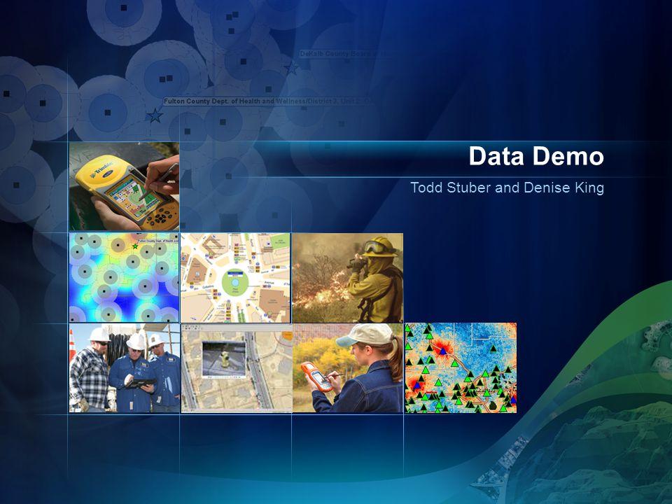 Data Demo Todd Stuber and Denise King