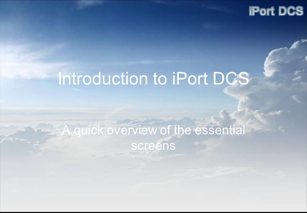 Introduction to iPort DCS