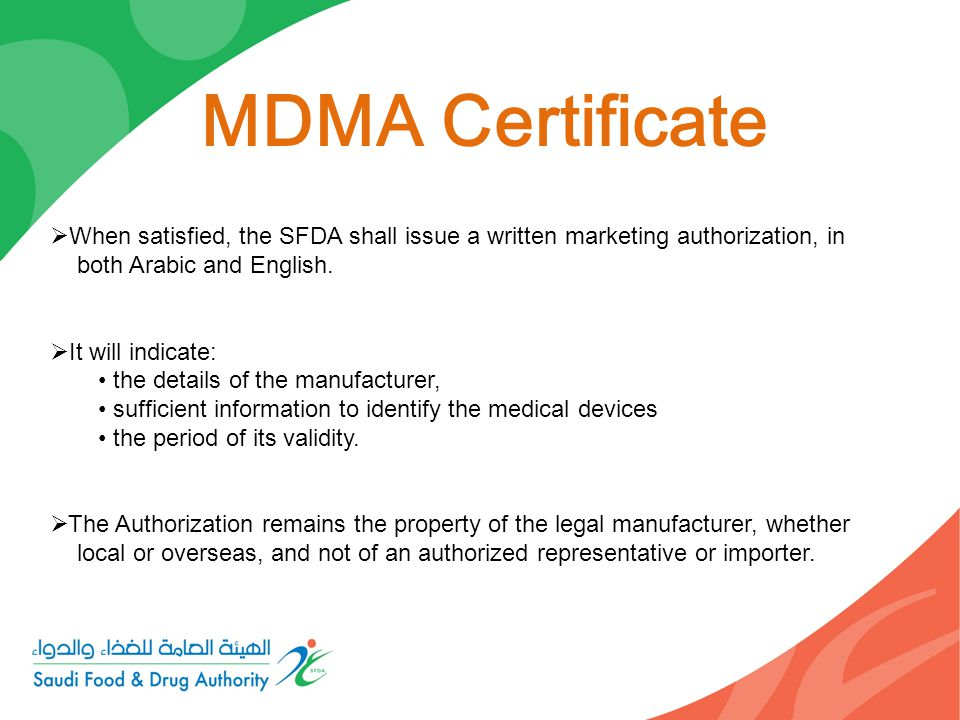 MDMA Certificate When satisfied, the SFDA shall issue a written marketing authorization, in. both Arabic and English.