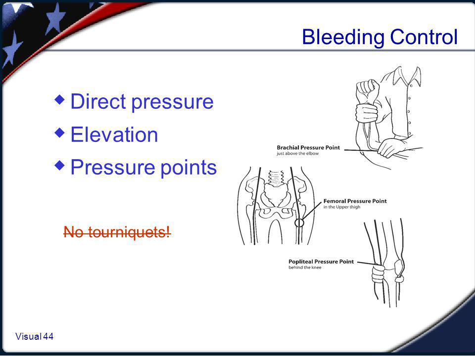 Wound Care Objective of wound care: Control bleeding