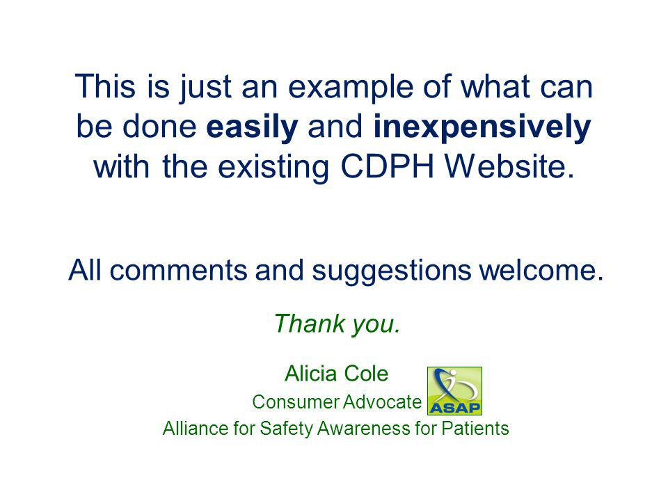 This is just an example of what can be done easily and inexpensively with the existing CDPH Website.