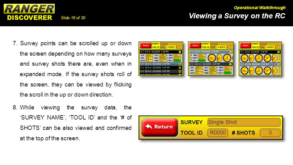 7. Survey points can be scrolled up or down the screen depending on how many surveys and survey shots there are, even when in expanded mode. If the survey shots roll of the screen, they can be viewed by flicking the scroll in the up or down direction.
