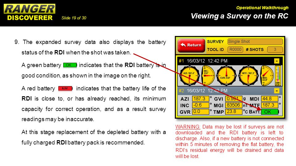 9. The expanded survey data also displays the battery status of the RDI when the shot was taken.