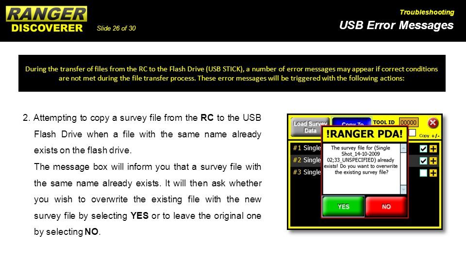 During the transfer of files from the RC to the Flash Drive (USB STICK), a number of error messages may appear if correct conditions are not met during the file transfer process. These error messages will be triggered with the following actions: