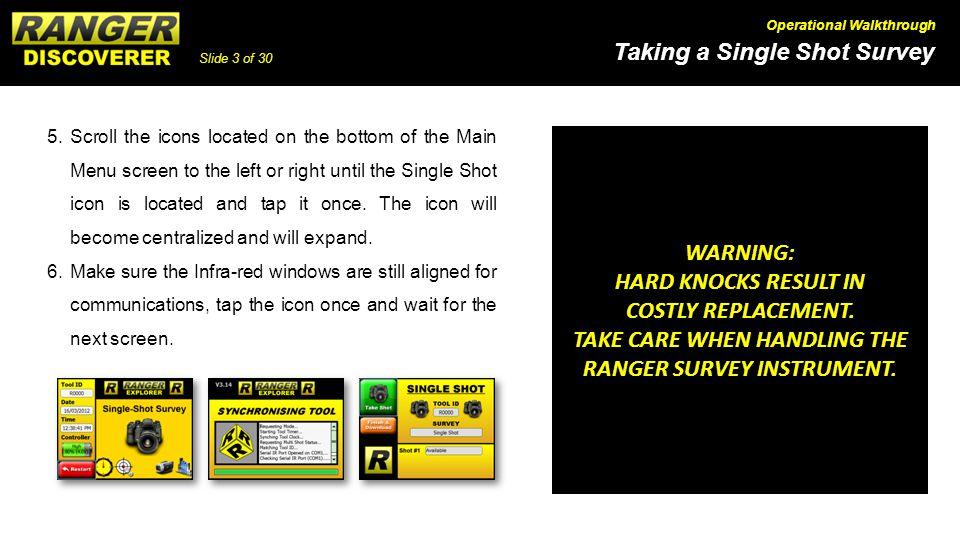 TAKE CARE WHEN HANDLING THE RANGER SURVEY INSTRUMENT.