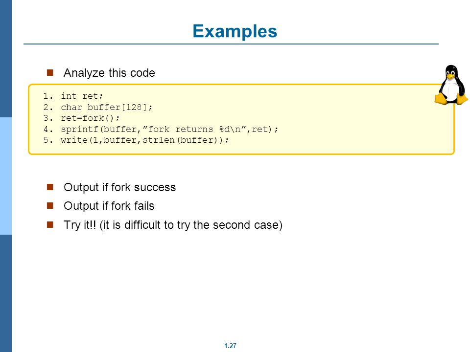 Examples Analyze this code Output if fork success Output if fork fails