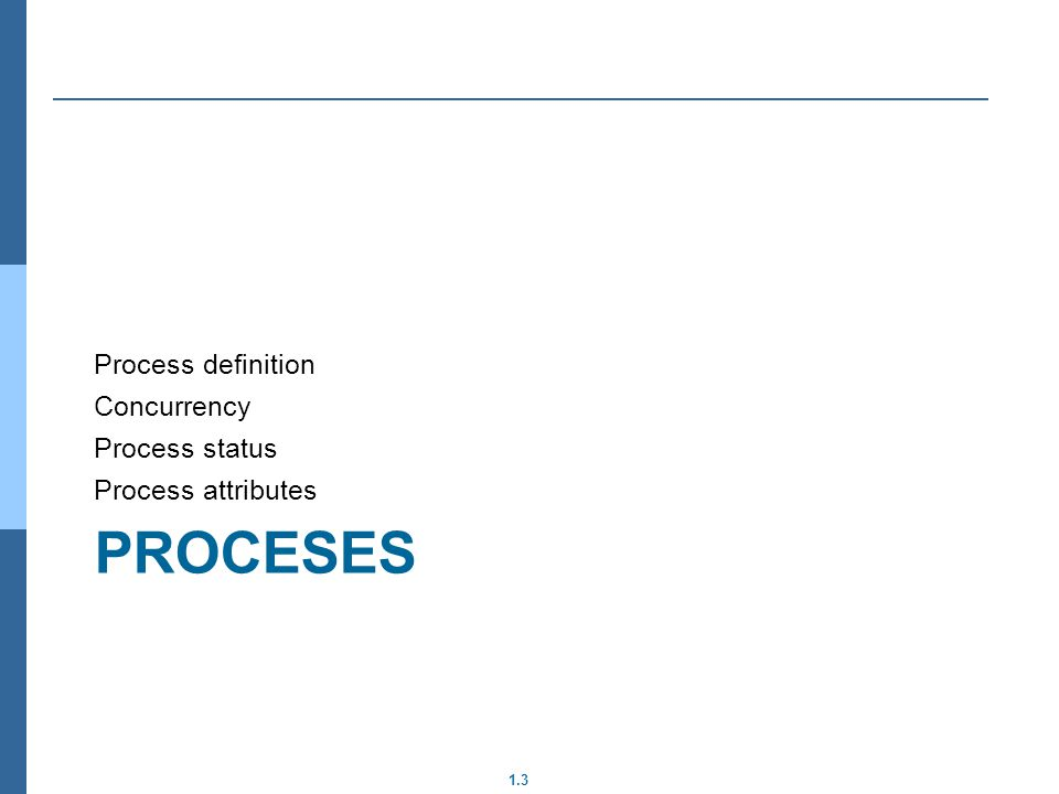 Proceses Process definition Concurrency Process status