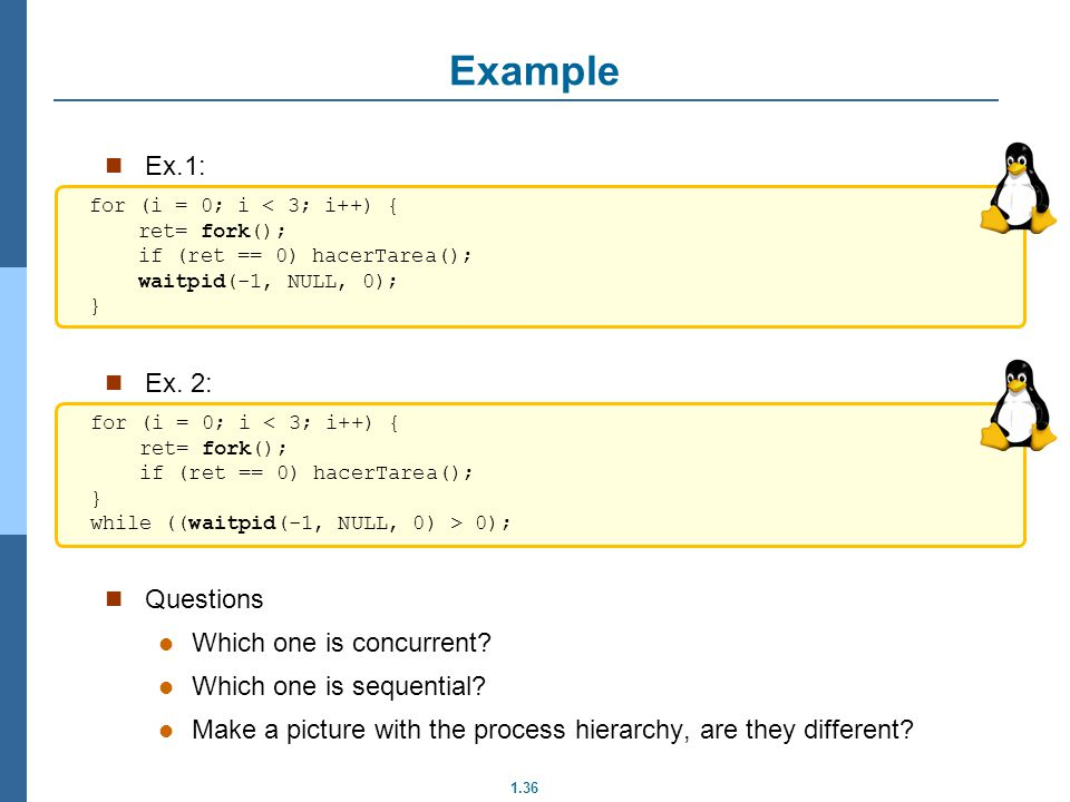Example Ex.1: Ex. 2: Questions Which one is concurrent