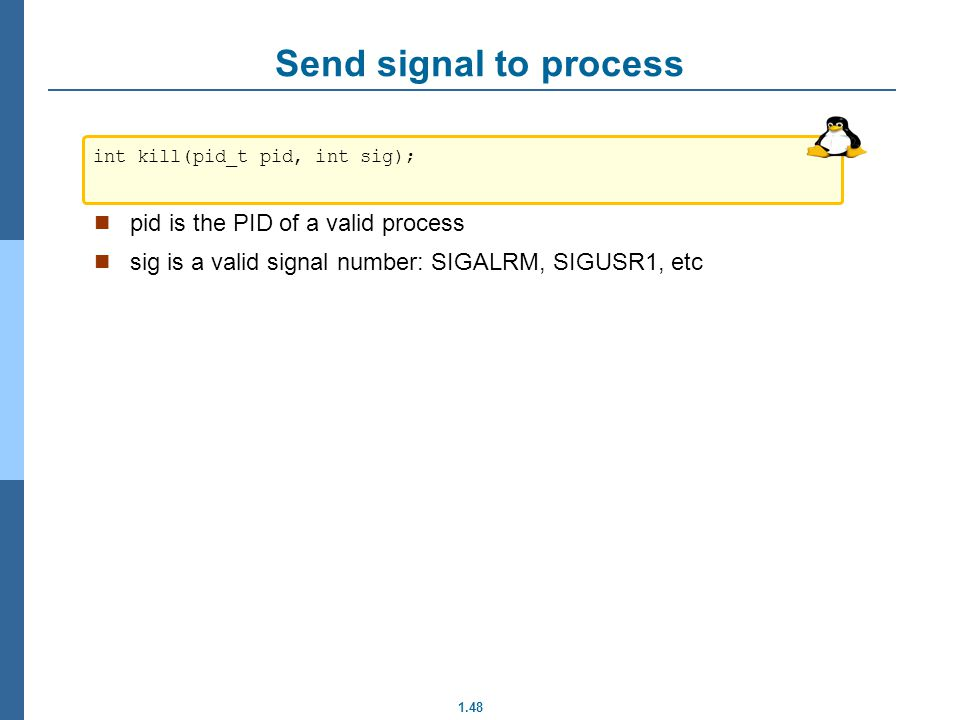 Send signal to process pid is the PID of a valid process